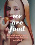 we-are-food-je-bent-wat-je-eet-over-de-kunst-van-v-238x300